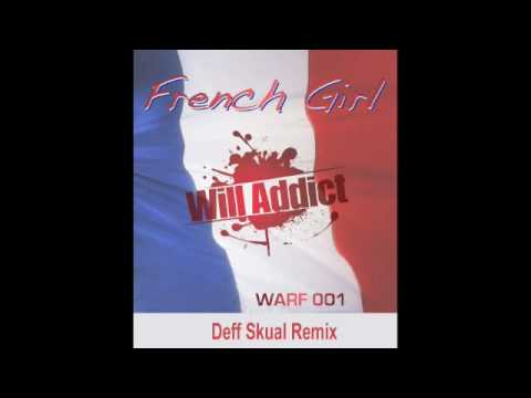 Will Addict - French Girl (Deff Skual Remix)
