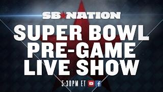SB Nation Super Bowl Pre-Game Live Show