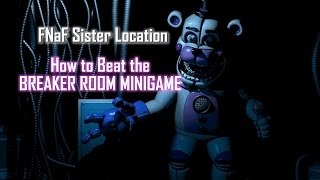 [SPOILERS] How to Beat that Annoying Breaker Room Minigame | FNaF Sister Location (PC)