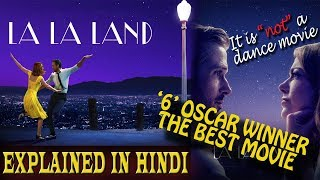 La La Land Movie : Explained in Hindi (6 OSCAR WIN)