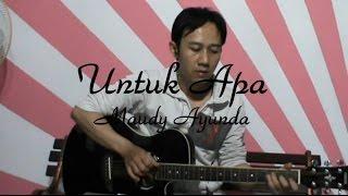 download lagu Maudy Ayunda - Untuk Apa Gitar Cover Fingerstyle + gratis