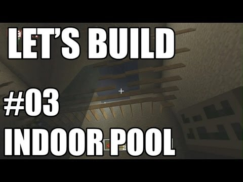 Let's Play Tuesdays - Let's Build in Minecraft - Indoor Pool