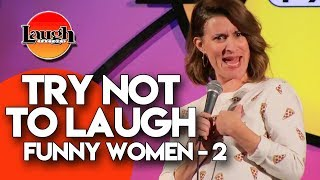 Funny Women 2 | Try Not To Laugh | Laugh Factory Stand Up Comedy