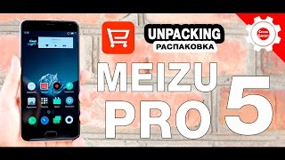 MEIZU PRO 5 - распаковка и первый взгляд! Посылка с Aliexpress (TopOne)