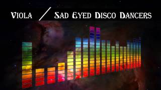 Watch Viola Sad Eyed Disco Dancers video