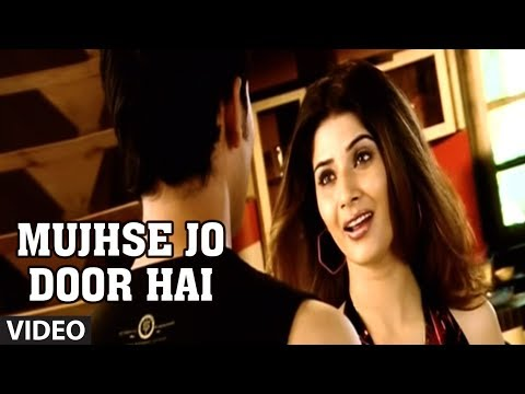 Mujhse Jo Door Hai (bewafai Song) - Agam Kumar Nigam Phir Bewafaai video