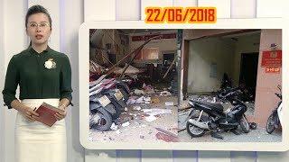 An ninh ngày mới ngày 22/06/2018 | Tin tức | Tin nóng mới nhất | ANTV