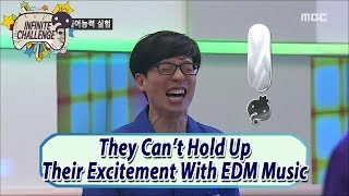 Infinite Challenge They Can 39 T Hold Up Their Excitement With Edm 20170527