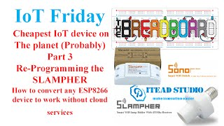IOT Friday - Possibly the Cheapest IoT Node on the Planet pt3