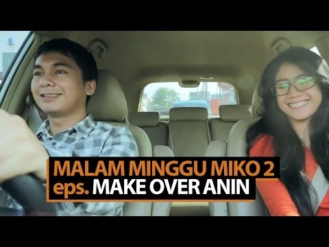 Malam Minggu Miko 2  - Make Over Anin video