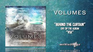 Watch Volumes Behind The Curtain video