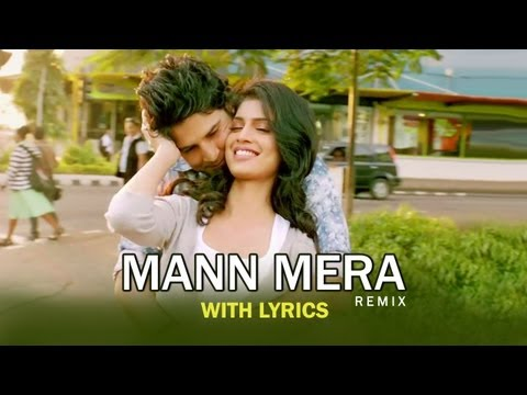 Mann Mera (Remix Version) - Full Song With Lyrics - Table No...