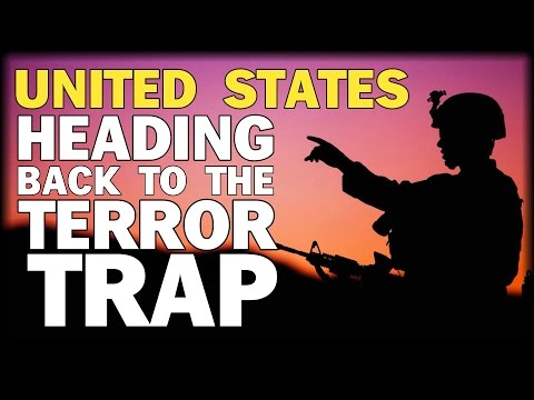 U.S. HEADING BACK TO THE 'TERROR TRAP'