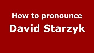 How to pronounce David Starzyk (American English/US)  - PronounceNames.com