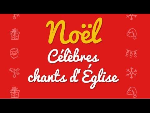 Célèbres chants d'Église: Avent - Noël (Venez Divin Messie, Peuple Fidèle, Douce Nuit...)