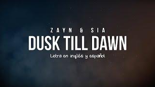 ZAYN & SIA - DUSK TILL DAWN | LETRA EN INGLÉS Y ESPAÑOL