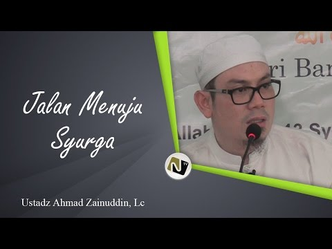 Ust Ahmad Zainuddin, Lc - Jalan Menuju Surga