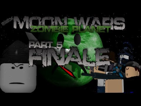 ROBLOX: Moon Wars: Zombie Planet Part 5 Finale [Ignore The Black Screens]