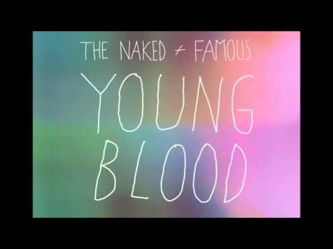 The Naked and Famous  Young Blood Renholdër Remix