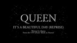 Watch Queen Its A Beautiful Day Reprise video