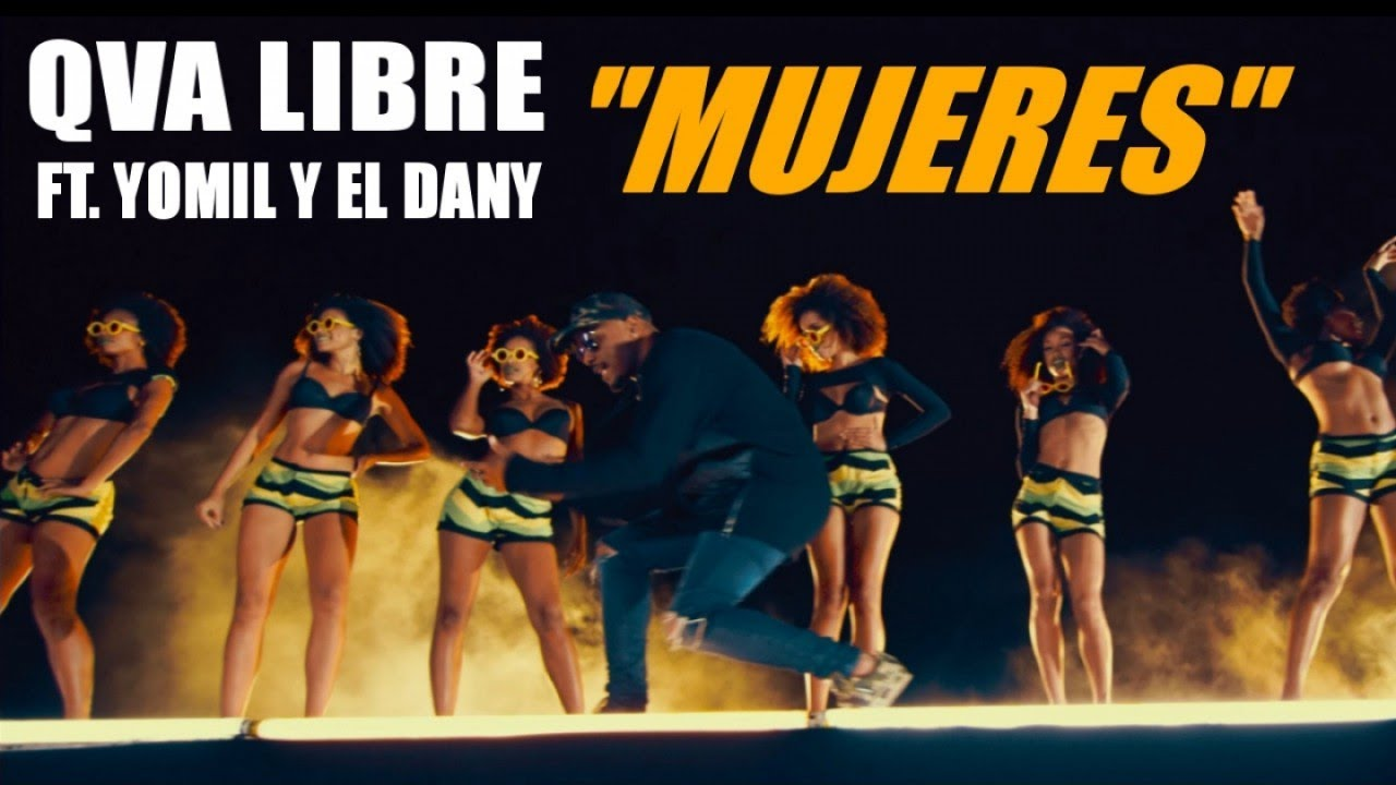 QVA LIBRE, YOMIL Y EL DANY - MUJERES - (OFFICIAL VIDEO)
