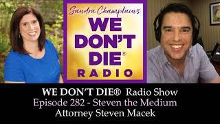 """Episode 282 """"Steven the Medium"""" - Massachusetts Attorney Steven Macek"""
