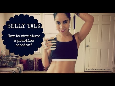 Belly Talk: how to structure your belly dance practice session