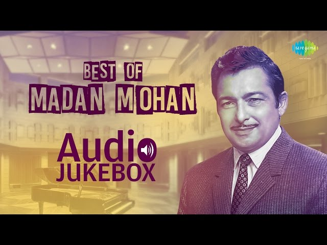 Best Of Madan Mohan Songs - Old Hindi Songs - Madan Mohan Hits - All Songs - Vol 1