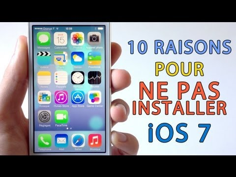 10 Raisons de ne PAS installer iOS 7