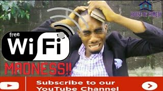 Wifi Madness (HOUSE OF COMEDY NIGERIA) (Nigerian Comedy)