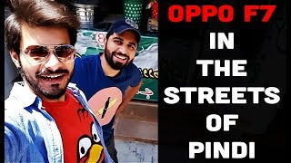 Testing OPPO F7 Camera in the Streets of Pindi | Vlog 1 | Smartphone Vlogs by Phoneworld