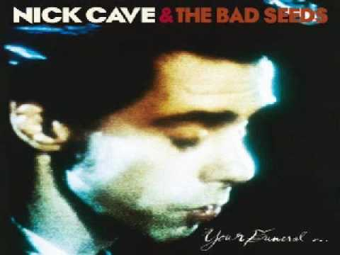Nick Cave & The Bad Seeds - Your Funeral My Trial