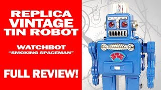 Smoking Spaceman Robot 1960's Toy Replica - Watchbot- I Review Crap!