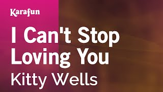 Watch Kitty Wells I Cant Stop Loving You video