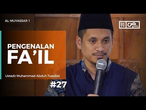 Al-Muyassar (27) : Pengenalan Fa'il -  Ustadz M Abduh Tuasikal