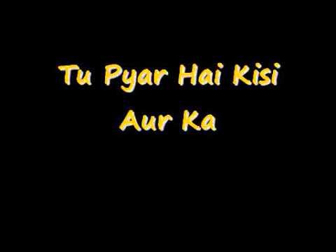 Tu Pyar Hai Kisi Aur Ka (HQ)