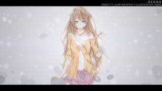 [ GUMI ] Sedna ( Vocaloid Original )