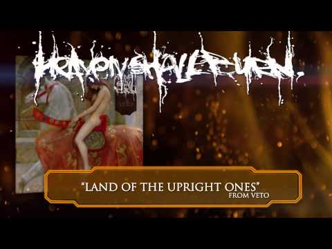HEAVEN SHALL BURN - Land Of The Upright Ones (ALBUM TRACK)