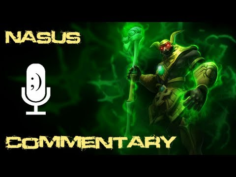 League of Legends - Nasus Commentary