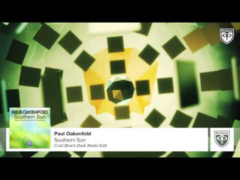 Paul Oakenfold - Southern Sun (Cold Blue's Dark Radio Edit)
