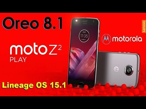 How to Update Android Oreo 8.1 in Motarola Moto Z2 Play(albus)(Lineage OS 15.1)Install and review