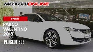 Parco Valentino 2018 | Peugeot 508