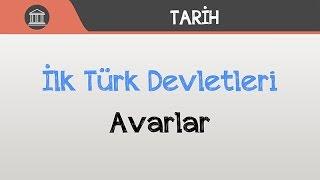İlk Türk Devletleri - Avarlar