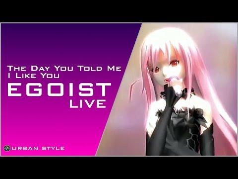 EGOIST【LIVE】/ 好きと言われた日