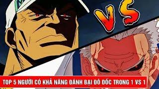 Top 5 người có thể đánh bại đô đốc trong trận đấu 1 vs 1 - One Piece