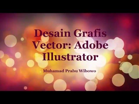 Desain Grafis Vector: Tutorial Adobe Illustrator