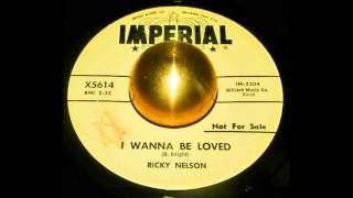 Watch Ricky Nelson I Wanna Be Loved video