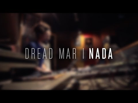 DREAD MAR I - Nada [ Video Oficial ]