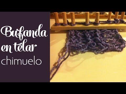 Cómo tejer: Bufanda en telar chimuelo