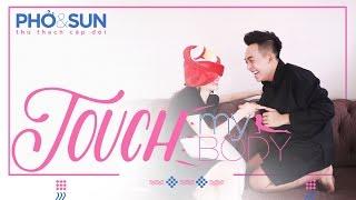 Thử Thách Cặp Đôi | Touch My Body | Phở & Sun | Phở Đặc Biệt
